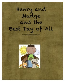 Henry and Mudge and the Best Day of all- comprehension questions