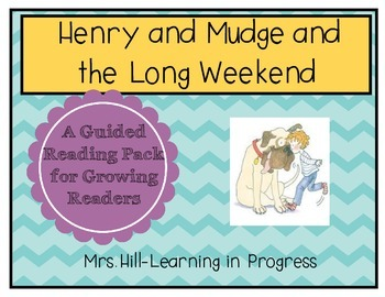 Henry and Mudge and the Long Weekend - Guided Reading for Growing Readers
