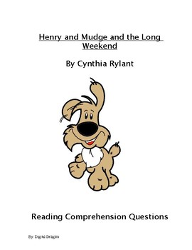 Henry and Mudge and the Long Weekend Reading Comprehension Questions