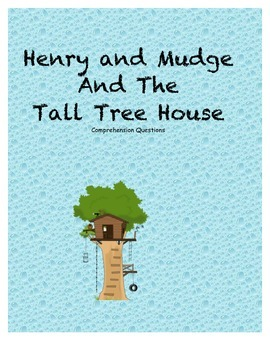 Henry and Mudge and the Tall Tree House comprehension questions