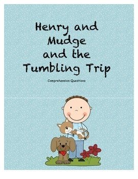Henry and Mudge and the Tumbling Trip Comprehension Questions