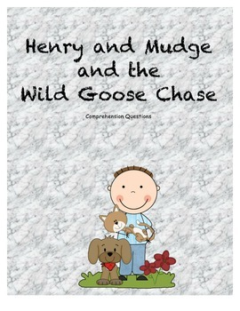 Henry and Mudge and the Wild Goose Chase comprehension Questions