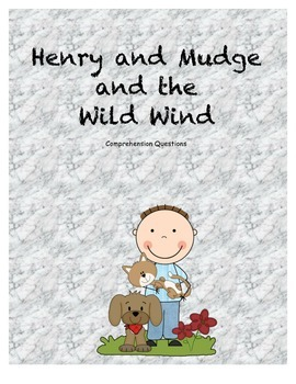 Henry and Mudge and the Wild Wind comprehension Questions
