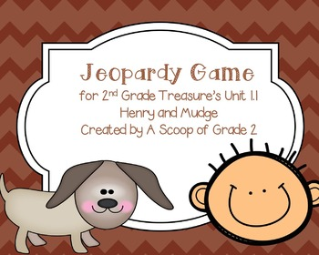 Henry and Mudge/2nd Grade Treasure's Unit 1.1 Jeopardy Rev