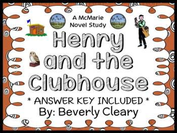 Henry and the Clubhouse (Beverly Cleary) Novel Study /  Reading Comprehension