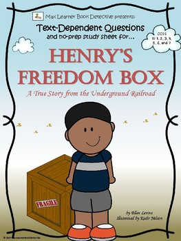 Henry's Freedom Box: Text-Dependent Questions and Study Sheet