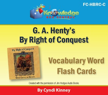 Henty's Historical Novel:  By Right of Conquest Vocabulary Flash Cards