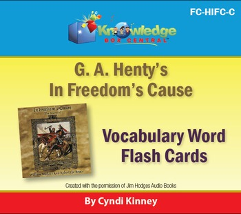Henty's Historical Novel: In Freedom's Cause Vocabulary Flash Cards
