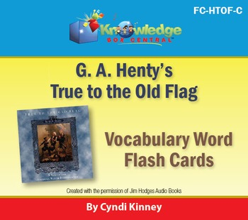 Henty's Historical Novel:  True to the Old Flag Vocabulary Flash Cards