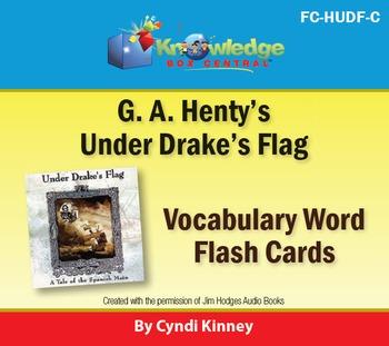 Henty's Historical Novel:  Under Drake's Flag Vocabulary Flash Cards