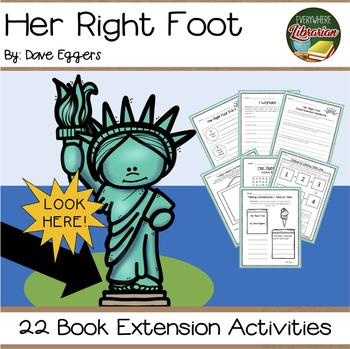 Her Right Foot by Eggers 22 Book Extension Activities NO PREP