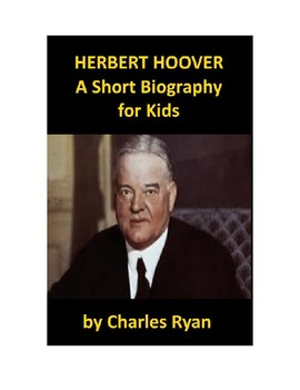 Herbert Hoover - A Short Biography for Kids (with a review quiz)