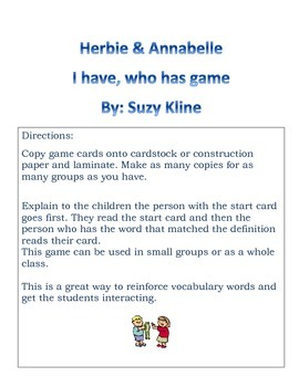 Herbie & Annabelle I have who has Game By: Suzy Kline