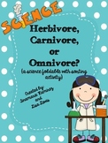 Herbivore, Carnivore, or Omnivore? {a science foldable and