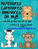 Herbivores, Carnivores, Omnivores Oh My!!!