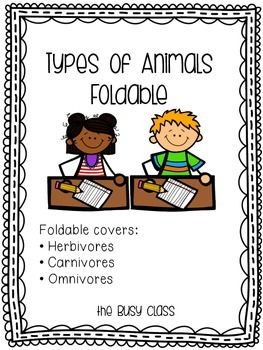 Herbivores, Carnivores, and Omnivores Foldable