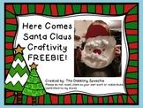 Here Comes Santa Claus Craftivity FREEBIE!