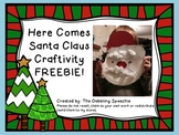 Here Comes Santa Claus Craftivity FREEBIE!