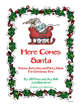 Here Comes Santa: Games, Activities and Party Ideas for Christmas Time