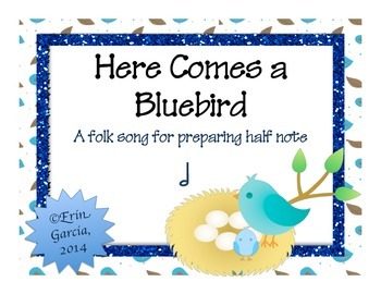 """Here Comes a Bluebird""- A Song for teaching half note"