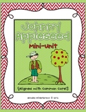 Here He Comes...Its Johnny Appleseed! Mini-Unit
