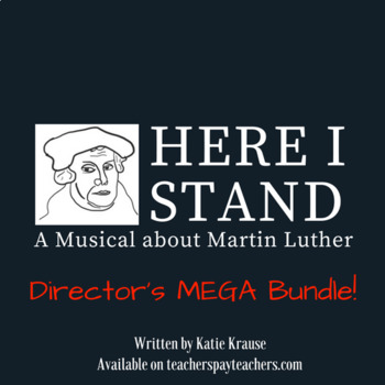 Here I Stand: A Musical about Martin Luther DIRECTOR'S MEGA BUNDLE