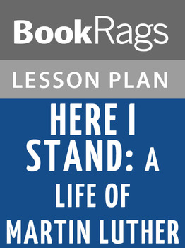 Here I Stand: a Life of Martin Luther Lesson Plans