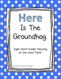 Here Is The Groundhog