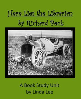 Here Lies the Librarian by Richard Peck:  A Book Study Unit