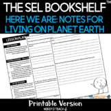 Here We Are: Notes for Living on Planet Earth   SEL