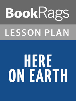 Here on Earth Lesson Plans