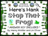 Here's Hank: Stop That Frog! (Henry Winkler) Novel Study / Comprehension