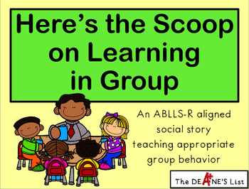 Here's the Scoop on Learning in Group- Social story and activity bundle