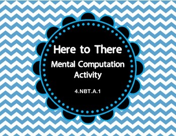 Here to There Mental Math 4.NBT.A.1