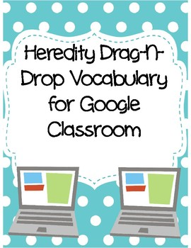 Heredity Drag-n-Drop Vocab for Google Classroom