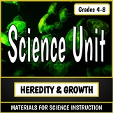 Heredity & Growth - A Science Unit on Organism Traits, Gro