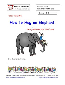 Heres Hank 6  -    HOW TO HUG AN ELEPHANT   by Henry Winkler and Lin Oliver