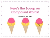 Here's the Scoop on Compound Words!