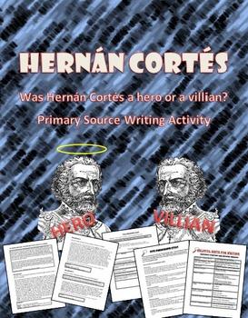 Hernan Cortes Hero or Villain?  Aztec Conquest