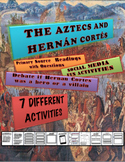 Hernan Cortes and the Aztecs 7 Lesson Unit