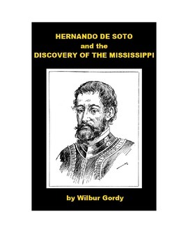 Hernando De Soto and the Discovery of the Mississippi