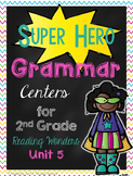 Super Hero Grammar Centers for Grade 2 - Unit 5