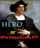 Hero Or Criminal? Christopher Columbus