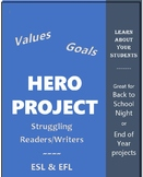 Hero Project: Values & Goals. Grades 6-10. Struggling Readers and Writers.