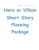 Hero or Villain Short Story Planning Package