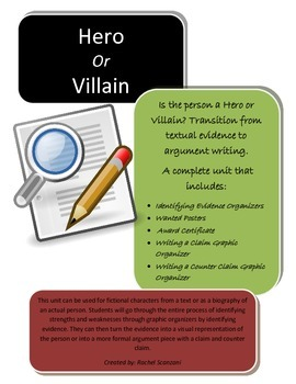 Textual Evidence to Argument Writing - A Hero or Villain Lesson **Common Core **