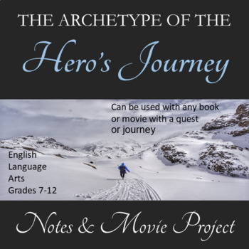 Hero's Journey Notes and Movie Project
