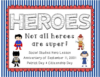 Heroes ~ Not All Heroes are Super... 9/11 Patriot Day Lessons