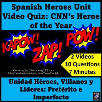 Heroes Unit Video Interpretive Quiz (LOTE-Spanish)