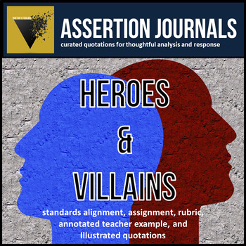 Heroes & Villains: Assertion Journal Prompts for Analysis and Argument